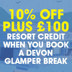 10% off and £100 Resort Credit with all Devon Glamper Breaks