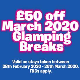 £50 off March 2020 Glamping Breaks