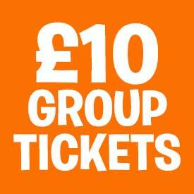 £10 Group Tickets