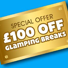 £100 off Glamping Breaks