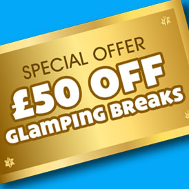 £50 off 2 night Glamping Breaks
