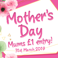 Mother's Day - £1 entry for Mums