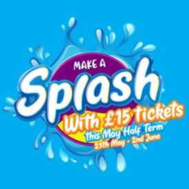 £15 May Half Term Tickets