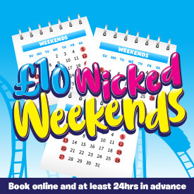 £10 Wicked Weekends